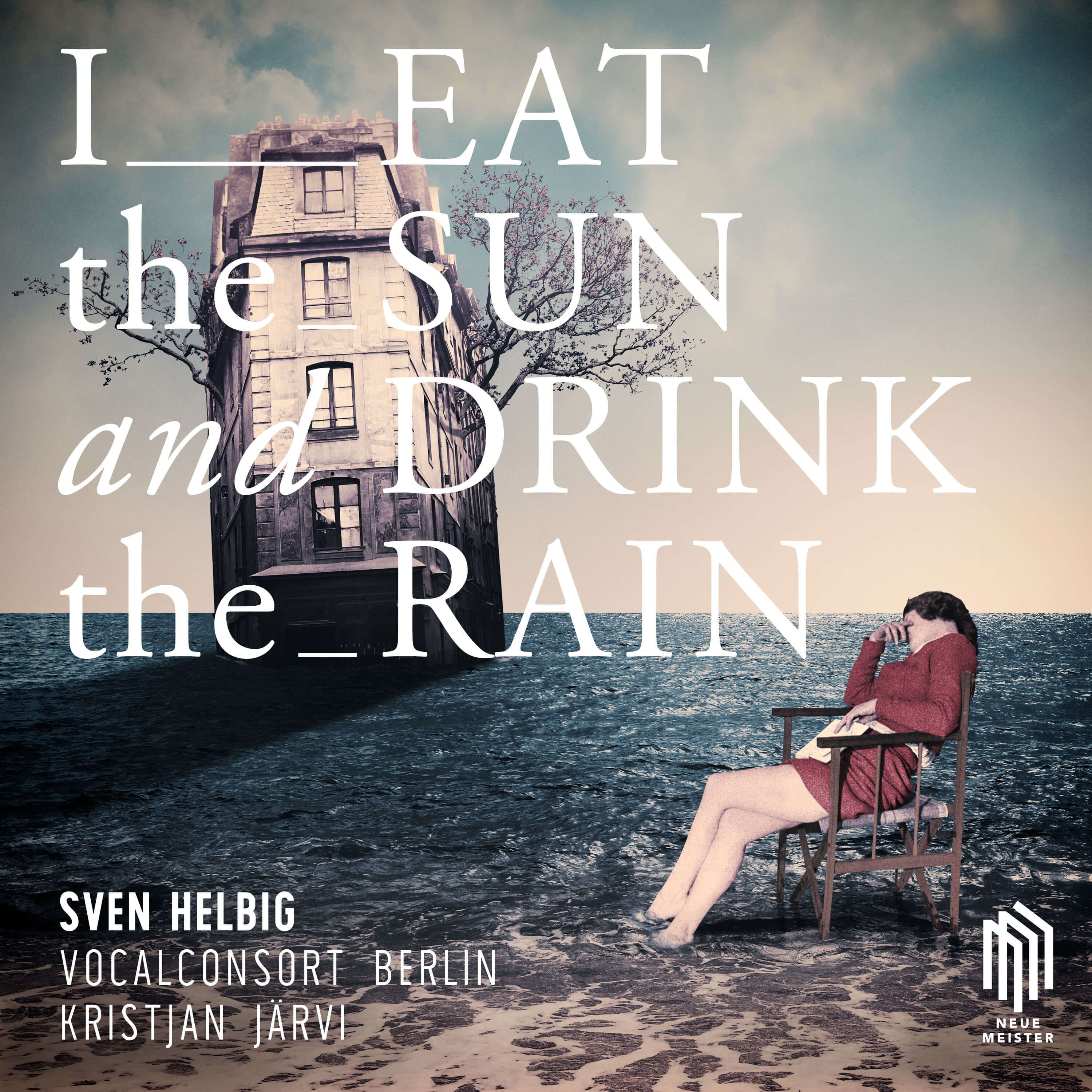 Sven Helbig, Eat the Sun and Drink the Rain