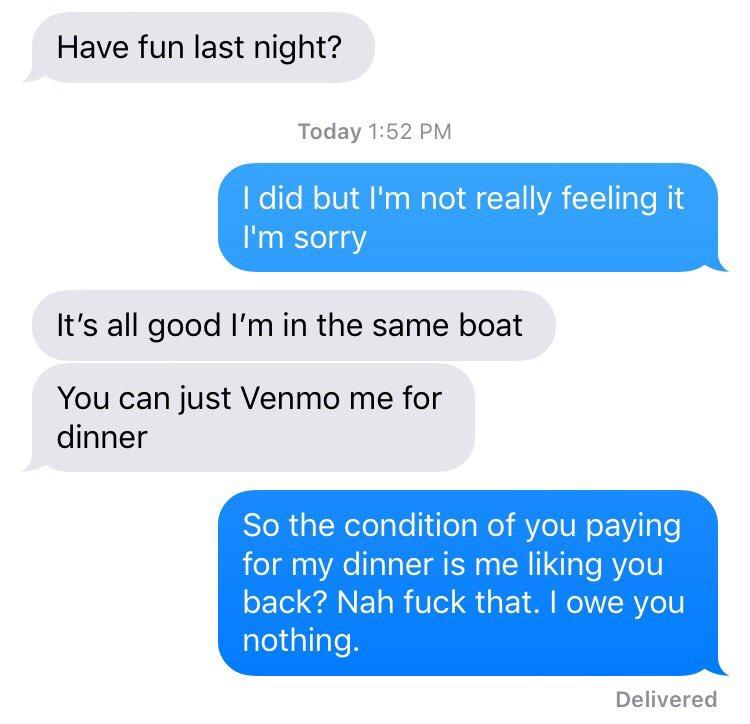 После того, как парень услышал, что девушка осталась недовольна свиданием, он попросил ее вернуть деньги заужин.