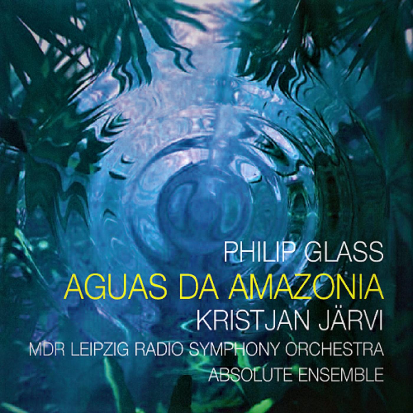 Philip Glass, Aguas da Amazonia